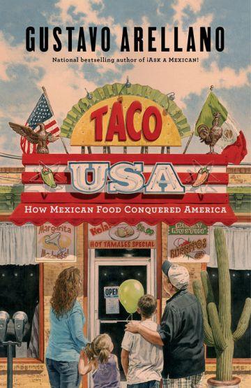 Gustavo Arellano, Taco USA, Mexico, Mexcian food